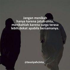 Jangan menikah hanya karena jatuh cinta menikahlah karena surga terasa lebih dekat apabila bersamanya. http://ift.tt/2f12zSN