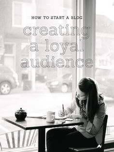 How to Start a Blog: Creating a Loyal Audience — Elle & Co.