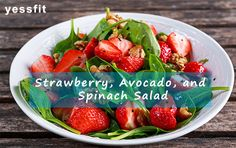 Strawberry, Avocado, and Spinach Salad | salad | recipe | diet | weight loss |