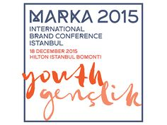 MARKA 2015 YOUTH EVENT - INTERNATIONAL BRAND CONFERENCE İSTANBUL, biletino,