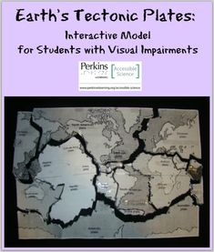 An interactive model to teach students who are blind or visually impaired about Earth's tectonic plates Earth Science Lessons, Science And Nature, Science Ideas, Science Experiments, Science Classroom, Teaching Science, History Of Earth, Continents And Oceans, Middle School History