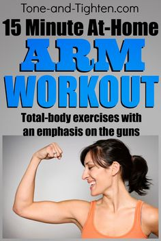 Excellent 15-minute arm routine! Total body exercises for those short on time! From Tone-and-Tighten.com. #workout #armworkout #exercise