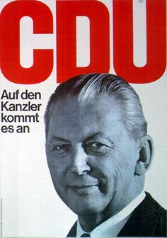 """Kurt Georg Kiesinger (CDU), Chancellor of West Germany """"It all depends on the chancellor"""" Kurt Georg Kiesinger, Campaign Posters, Cultural Studies, Museum, Head Of State, Lemo, Politicians, Health And Safety, Germany"""