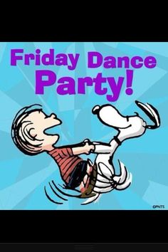 It's friday dance party !!!!