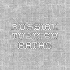 Russian Turkish Baths