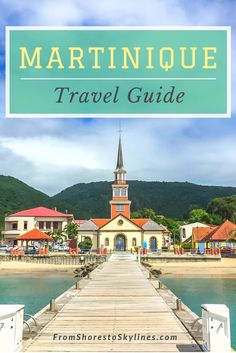 Spectacular Things To Do In Martinique: A Travel Guide