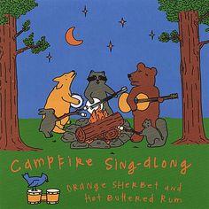 Sherbet & Hot Buttered Rum - Campfire Sing-Along