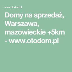 Domy na sprzedaż, Warszawa, mazowieckie +5km - www.otodom.pl