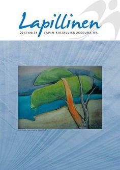 Lapillinen 2013 nro 34 #kirjallisuuslehti #kulttuurilehti #Lappi #kirjat #kirjailijat