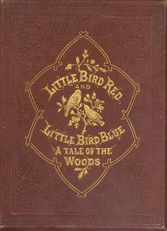 .Little Bird Red Little Bird Blue A Tale of the Woods