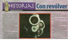 """Mi historia """"Con revólver"""". Edición Nro. 246 de HILDEBRANDT EN SUS TRECE (10 DE ABRIL DE 2015)"""