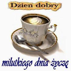 FOCH: DZIEŃ   DOBRY Coffee Time, Good Morning, Tea Cups, Humor, Tableware, Funny, Google, Quotes, Fotografia