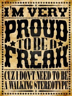 """I'm very proud to be a freak cuz I don't need to be a walking stereotype."" Quote on vintage style Illustration."