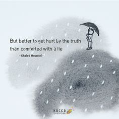 Kormore.com / Daily quotes:  But better to get hurt by the truth than comforted witha lie ▶한국콘텐츠진흥원 ▶KOCCA ▶Korean Content ▶KoreanContent ▶KORMORE