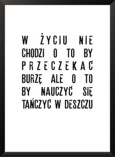 Plakat W życiu... - różne rozmiary NORD&CO Life Hackers, Good Spirits, Motto, Quotations, Mindfulness, Thoughts, Humor, Motivation, Words