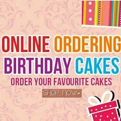 Now order cakes@ http://www.shopalldaykids.com/categories/Buy-Online-Birthday-And-Party-Supplies-Birthday-Cakes/cid-CU00201954.aspx