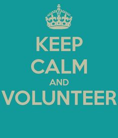 Keep clam and volunteer. It's amusing to see the charity sector develop its own variations on this meme (originally a WWII government poster).