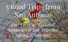 Road Trips from San Antonio