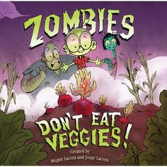 Zombies Don't Eat Veggies! (Lee & Low Books), created by Megan and Jorge Lacera Zombie Kid, Give Peas A Chance, Books About Kindness, Funny Books For Kids, Kids Book Club, Bookshelves Kids, Sweet Stories, Children's Picture Books, Veggies