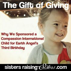 The Gift of Giving: Why We Sponsored a Compassion International Child for Earth Angel's 3rd Birthday - Sisters Raising Sisters