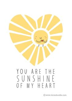 Love // YOU ARE THE SUNSHINE OF MY HEART