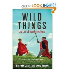 Wild Things:  The Art of Nurturing Boys (haven't read yet but want to!)