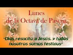 Lunes de la Octava de Pascua- 13 de Abril-2020-A- - YouTube Youtube, Light In The Dark, Easter, Mondays, Youtubers, Youtube Movies
