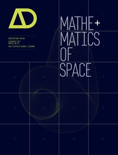 Mathematics of Space  architectural design Architectural Design July/August 2011 Profile No 212 Guest-edited by George L Legendre
