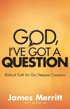 God, I've Got a Question by James Merritt. $9.37. Publisher: Harvest House Publishers (October 1, 2011). 228 pages