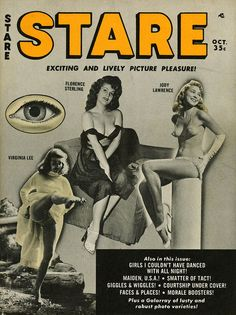"MAGAZINES OF 1961: This one, I have to admit, was a little before my time. STARE magazine seems like it must've been the MAXIM of 1961. ""EXCITING AND LIVELY PICTURE PLEASURE,"" screamed the cover of every issue. OK, the women are lovely, but doesn't that eyeball give you the creeps??? It does me."