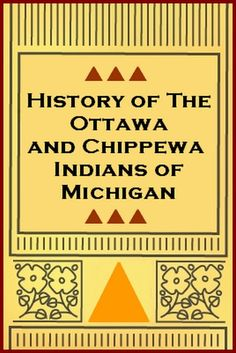 History of the Ottawa and Chippewa Indians by Andrew J. Blackbird 2nd time today I've seen the title of this book withOUT even trying!