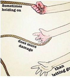 Sometimes holding on does more damage than letting go.