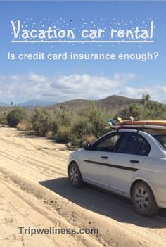 Do you really need extra insurance for your car rental. Tips to save money and time on the Trip Wellness blog. #RoadTrip #Vacation #Drive