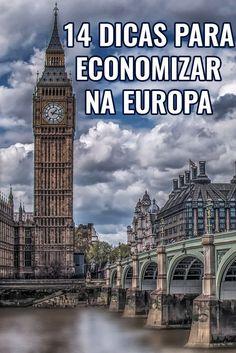 14 dicas para economizar na Europa. Viagem barata Europa, mochilão, eurotrip, Londres, viagem sem gastar muito