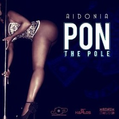 [Mp3] Aidonia - Pon the Pole - Partaz Out Mizik