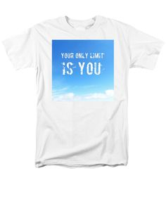Purchase an adult t-shirt featuring the image of Motivational Quote In Blue Sky (Your only limit is you) by Matthias Hauser.  Available in sizes S - 4XL.  Each t-shirt is printed on-demand, ships within 1 - 2 business days, and comes with a 30-day money-back guarantee. Also availabe in a women and youth version. Matthias Hauser hauserfoto.com