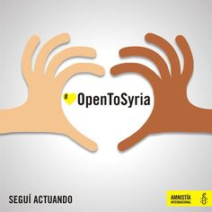"""Continua la acción en línea """"Open to Syria"""" para solicitar a los países, que reciban a un número mayor de refugiados sirios.  Para conocer más detalles pueden ingresar enwww.amnistia.org.ar/opentosyria  Símplemente escribilo con un marcador en una hoja de papel y publicala en tus redes sociales.  Subila a Facebook, Twitter o directamente en este Tumblr que preparamos para esta acción http://opentosyria.tumblr.com/  No olvides colocar la etiqueta #OpenToSyria en el mensaje."""