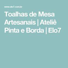 Toalhas de Mesa Artesanais | Ateliê Pinta e Borda | Elo7