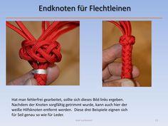 Endknoten für Flechtleinen by Axel Lackmann Paracord Tutorial, The Knot, Paracord Dog Leash, Swiss Paracord, Knot Braid, Rope Braid, Braided Line, Braided Updo, Paracord Projects