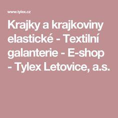 Krajky a krajkoviny elastické - Textilní galanterie - E-shop - Tylex Letovice, a.s.