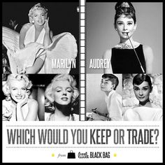 Marilyn and Audrey are both legendary style icons. Whose style would you keep? Trade?