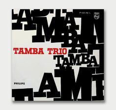 1960s–1970s Brazilian Album Covers, Tamba Trio. Love the typography as graphic.