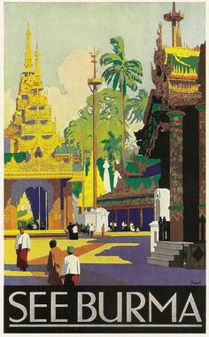 See Burma - poster illustrated by Percy Padden and issued by Indian State Railways, c1930 by mikeyashworth, via Flickr