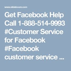 Get Facebook Help Call 1-888-514-9993 #Customer Service for Facebook #Facebook customer service #Facebook customer care #Facebook Hacked Account  #Facebook Customer service Number  #facebook customer care number Timeline can be managed. You can change the language. Assistance is provided by our experts. Make a call at 1-888-514-9993 where you will be redirected to our Facebook help team. For more information: http://www.monktech.net/facebook-contact-help-line-number.html