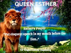 Esther 2:15 Book Of Esther, Queen Esther, Lenten, Bible Quotes, Catholic, Insight, Lion, Prayers, Blessed
