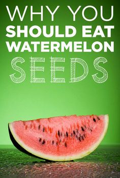 Watermelon seeds are protein-packed! Just a one-ounce serving boasts 10 grams of protein. And no, a watermelon won't grow inside your stomach!