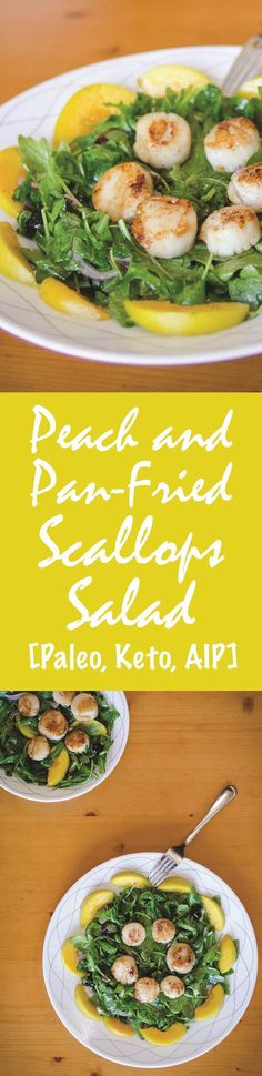 Peach and Pan-Fried Scallops Salad Recipe [Paleo, Keto, AIP] #paleo #keto #aip #recipes - http://paleomagazine.com/peach-pan-fried-scallops-salad-recipe