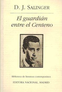 """""""El Guadián entre el centeno"""" J.D. Salinger."""