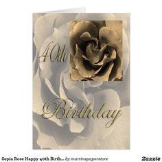 Sepia Rose Happy 40th Birthday