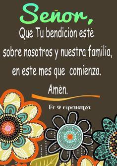 """SEÑOR, que Tu bendición esté sobre nosotros y nuestra familia, en este mes que comienza. Amén."""""""